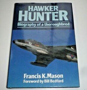 Hawker Hunter: Biography of a Thoroughbred - Francis K  Mason Hardback Book
