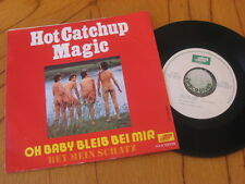 "7"" Single Hot Catchup Magic Oh Baby bleib bei mir Austria 