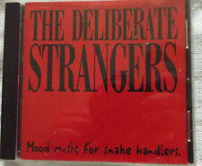 THE DELIBERATE STRANGERS.MOOD MUSIC FOR SNAKE HANDLERS