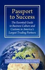 Passport to Success: The Essential Guide to Business Culture and Customs in Amer