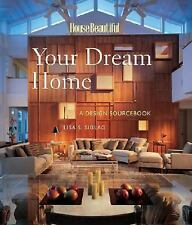 Your Dream Home: A Design Sourcebook (House Beautiful)