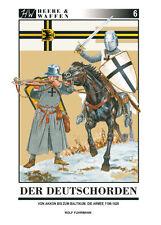 Der Deutschorden von Akkon bis zum Baltikum die Armee 1198–1420 Geschichte Buch