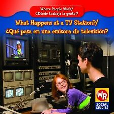 What Happens at a TV Station?/ Que Pasa En Una Emisora De Television? (Where
