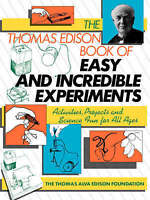 The Thomas Edison Book of Easy and Incredible Experiments by Cook, James Gordon