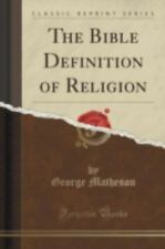 The Bible Definition of Religion (Classic Reprint) (Paperback or Softback)