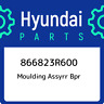 866823R600 Hyundai Moulding assyrr bpr 866823R600, New Genuine OEM Part
