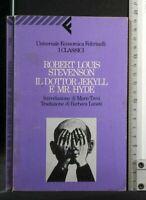 IL DOTTOR JEKYLL E MR HYDE. Robert Louis Stevenson. Feltrinelli.