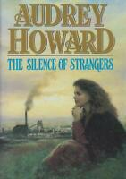 Popular Fiction,Hardcover/Dustjacket , THE SILENCE OF STRANGERS by AUDREY HOWARD