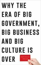 Small is Powerful: Why the Era of Big Government, Big Business and Big Culture i