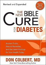 The New Bible Cure For Diabetes: Ancient Truths, Natural Remedies, and the Lates