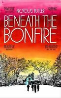 Beneath the Bonfire by Nickolas Butler (Hardback, 2015)
