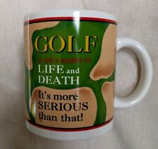 GOLF is not a matter of LIFE and DEATH It's More SERIOUS than that! Mug Coffee