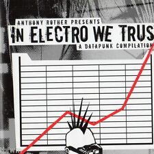 Anthony Rother Presents - In Electro We Trust - A Datapunk Compilation - CD