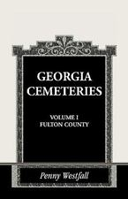 Georgia Cemeteries Vol. 1 : Fulton County by Penny Westfall (1999, Paperback)