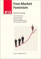 Free-Market Feminism (Choice in Welfare) by Conway, David