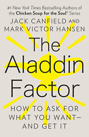 The Aladdin Factor How to Ask for What You Want--and Get It Jack Canfield NEW