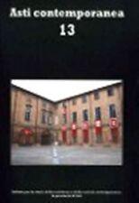aa.vv. ASTI CONTEMPORANEA 13 Storia Politica Società editore ISRAT