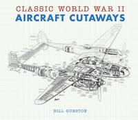 Classic World War II Aircraft Cutaways, Gunston, Bill, Very Good condition, Book