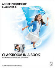 Adobe Photoshop Elements 8 Classroom in a Book (Classroom in a Book (Adobe)), Ad