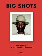 BIG SHOTS! - LEEDS, PHILLIP (PHT)/ WILLIAMS, PHARRELL (FRW) - NEW HARDCOVER BOOK