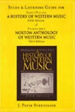 Study and Listening Guide for A History of Western Music, 5th ed. & Norton Antho