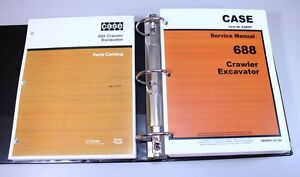 CASE 688 CRAWLER EXCAVATOR SERVICE REPAIR MANUAL PARTS CATALOG SHOP BOOK