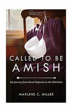 Called to Be Amish: My Journey from Head Majorette to the Old O... Free Shipping