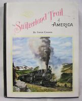 The Switzerland Trail of America Forest Crossen Limited Edition #3101 Signed