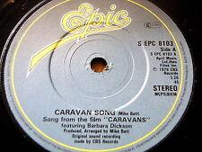 "BARBARA DICKSON - CARAVAN SONG  7"" VINYL"