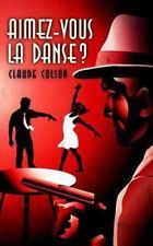 Aimez-Vous la Danse ? by Claude Colson (2014, Paperback)