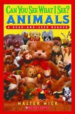 Scholastic Reader Level 1: Can You See What I See? Animals: Read-and-Seek, Wick,