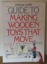 Guide to Making Wooden Toys That Move (Popular crafts),Alan Bridgewater, Gill B