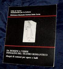 Da Rossini a Verdi: immagini del teatro romantico; disegni di costumi per opere