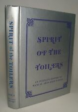 SPIRIT OF THE TOILERS AN INTIMATE HSTORY MANUAL ART HIGH SCHOOL VTG 1977 1909-38