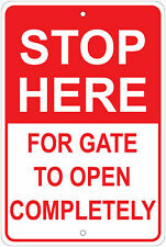 "Stop Here For Gate To Open Completely 8""x12"" Aluminum Sign"