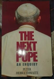 The Next Pope: Issues and Questions by Hebblethwaite, Peter Paperback Book The