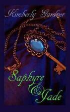 Saphyre and Jade : A Novel by Kimberly Gardner (2013, Paperback)