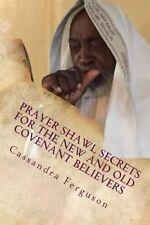 Prayer Shawl Secrets for New Old Covenant Believers  by Ferguson Cassandra