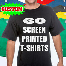 60 CUSTOM SCREEN PRINTED T SHIRTS PRINT ONE COLOR INK 100% COTTON TEE
