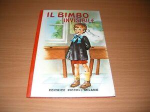 IL BIMBO INVISIBILE -COLLANA CHIOCCIOLINA N.17- EDITRICE PICCOLI 1969 OTTIMO