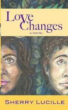 Love Changes by Sherry Lucille (2013, Paperback)