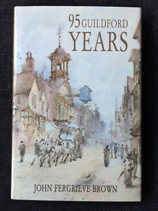 95 Guildford Years John Fergrieve Brown Surrey Local History book 2008