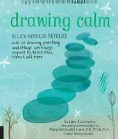 Drawing Calm 'Relax, refresh, refocus with 20 drawing, painting, and collage wor