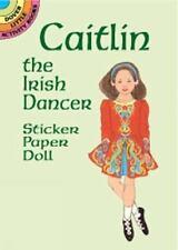 CAITLIN THE IRISH DANCER STICKER PAPER DOLL, Ireland, 21 stickers, Celtic, dance