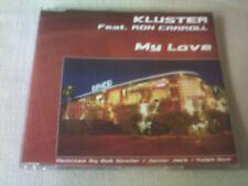 KLUSTER / RON CARROLL - MY LOVE - HOUSE CD SINGLE