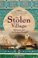 The Stolen Village: Baltimore and the Barbary Pirates (Paperback ) LIKE NEW