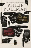 The Good Man Jesus and the Scoundrel Christ by Philip Pullman (author)