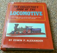 The Collector's Book Of The Locomotive By Edwin P. Alexander Used
