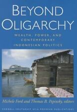 Beyond Oligarchy : Wealth, Power, and Contemporary Indonesian Politics (2014,...