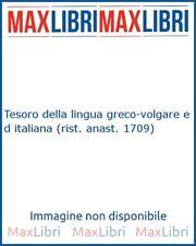 Tesoro della lingua greco-volgare ed italiana (rist. anast. 1709)